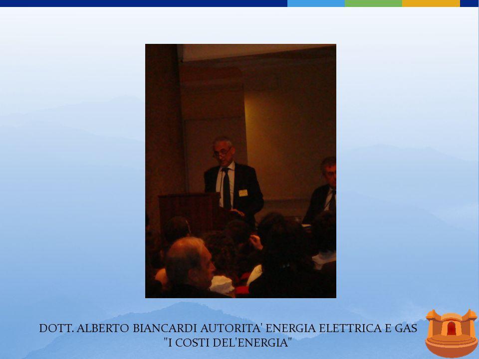 DOTT. ALBERTO BIANCARDIAUTORITA ENERGIA ELETTRICA E GAS I COSTI DEL ENERGIA