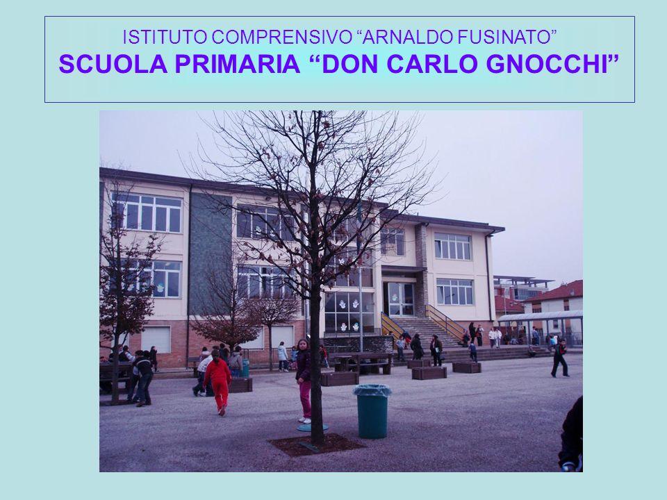 ISTITUTO COMPRENSIVO ARNALDO FUSINATO SCUOLA PRIMARIA DON CARLO GNOCCHI