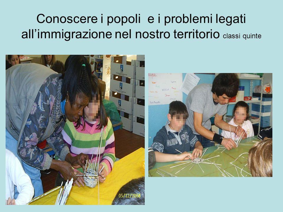 Conoscere i popoli e i problemi legati all'immigrazione nel nostro territorio classi quinte