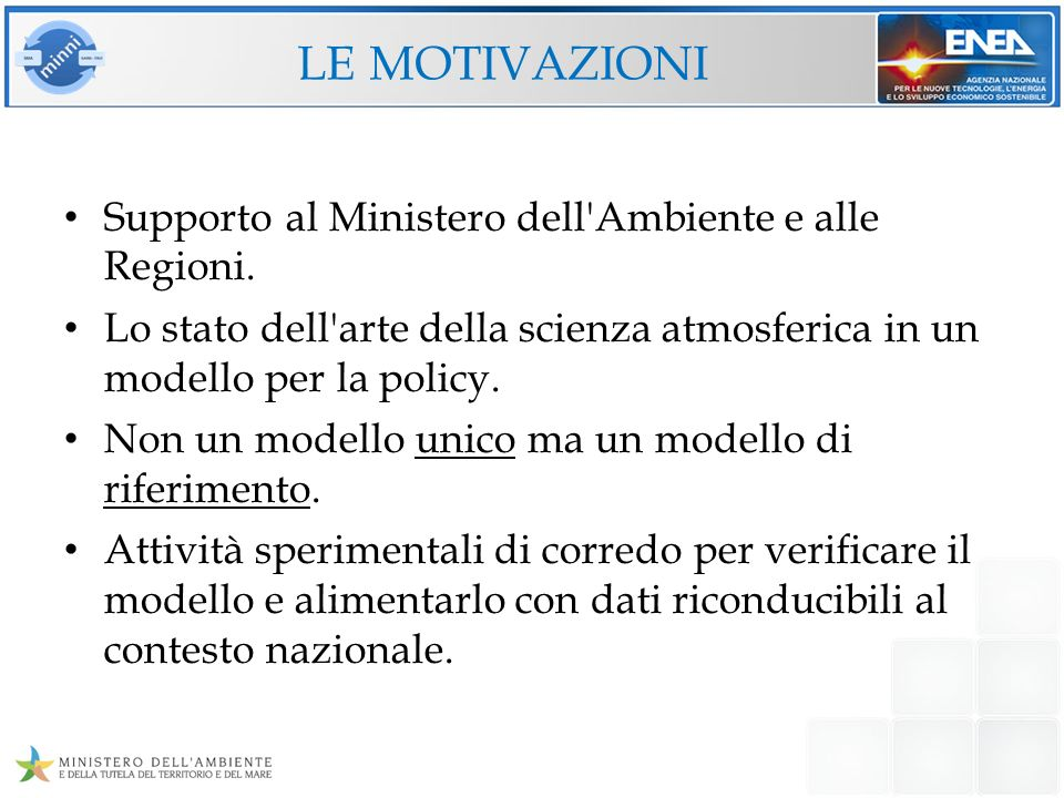 le motivazioni Supporto al Ministero dell Ambiente e alle Regioni.