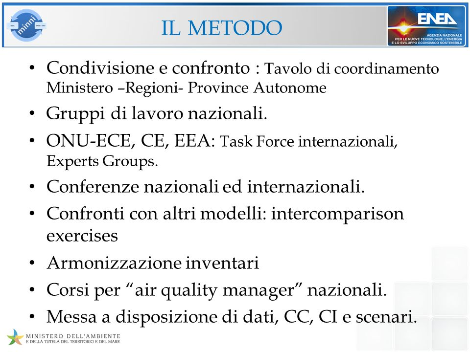il metodo Condivisione e confronto : Tavolo di coordinamento Ministero –Regioni- Province Autonome.