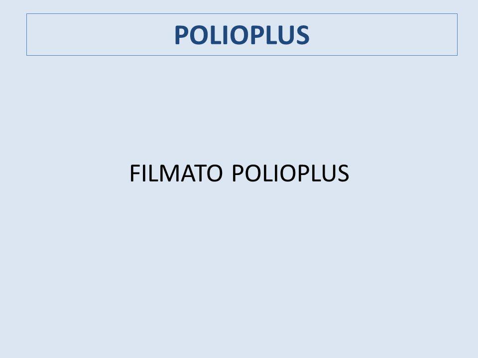 POLIOPLUS FILMATO POLIOPLUS