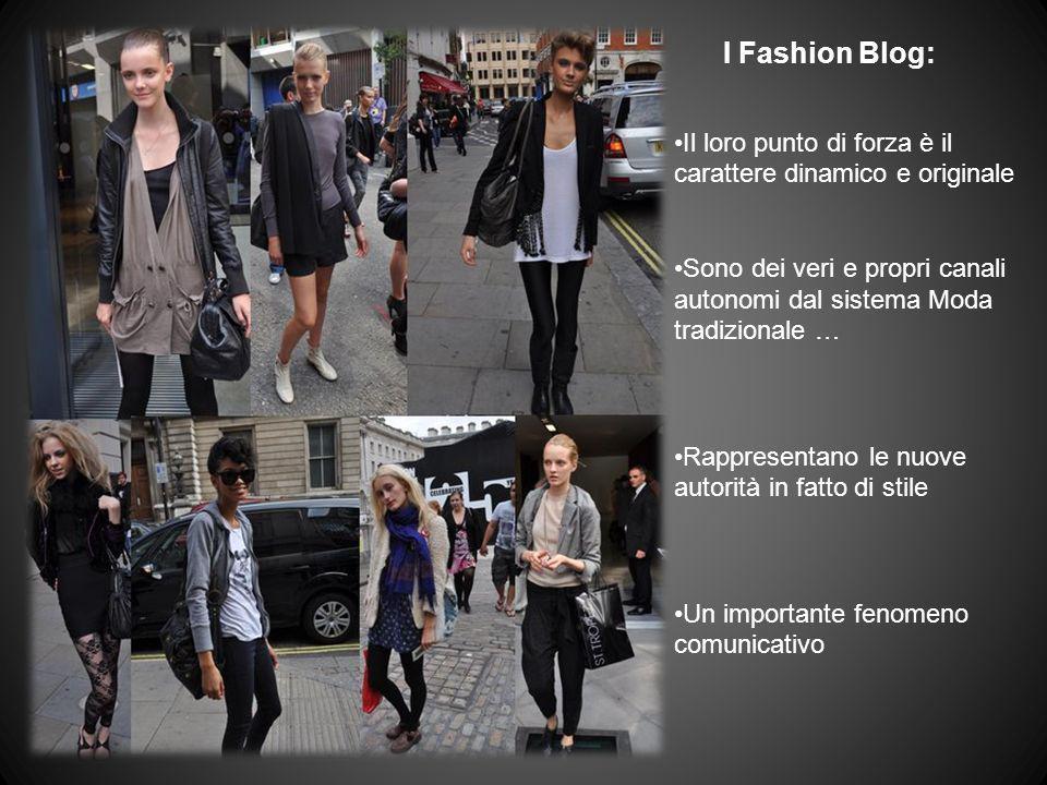 I Fashion Blog: Il loro punto di forza è il carattere dinamico e originale. Sono dei veri e propri canali autonomi dal sistema Moda tradizionale …