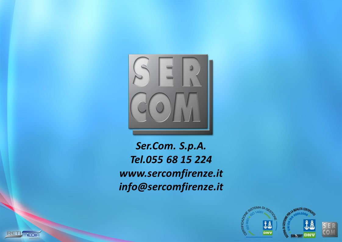 Ser.Com. S.p.A. Tel.055 68 15 224 www.sercomfirenze.it info@sercomfirenze.it