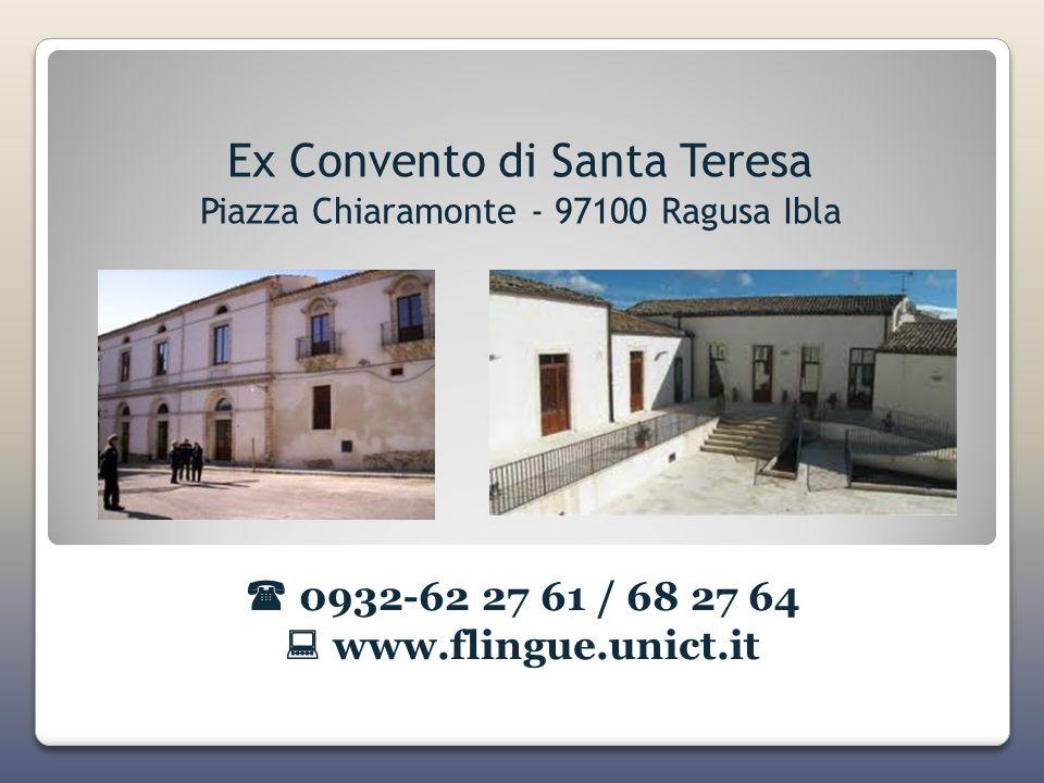 Ex Convento di Santa Teresa Piazza Chiaramonte - 97100 Ragusa Ibla