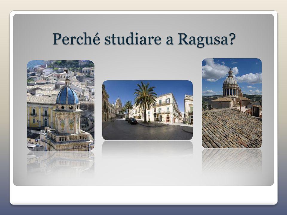 Perché studiare a Ragusa