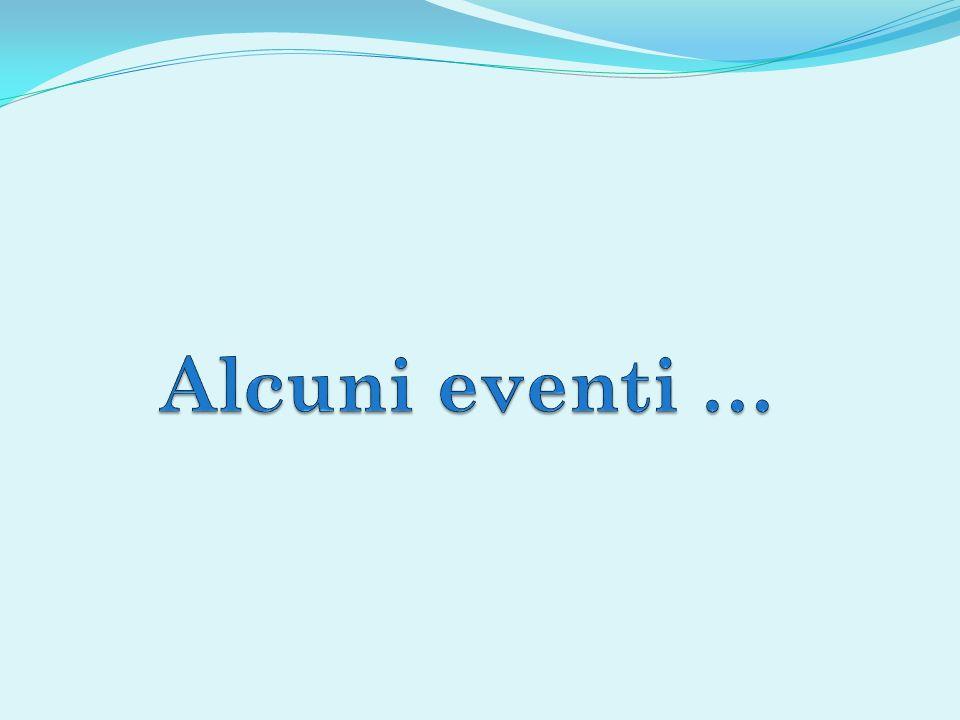 Alcuni eventi …