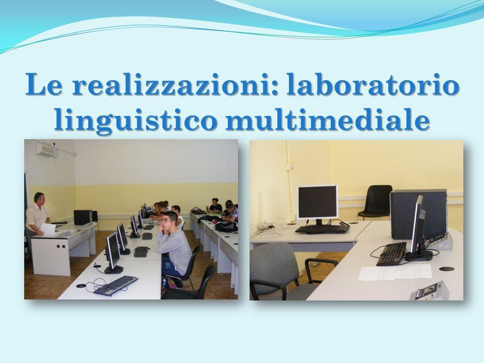 Le realizzazioni: laboratorio linguistico multimediale