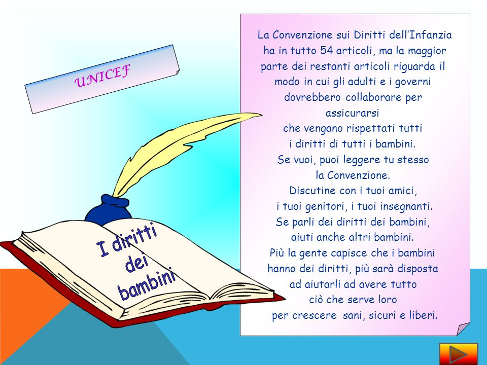 I diritti dei bambini UNICEF La Convenzione sui Diritti dell'Infanzia