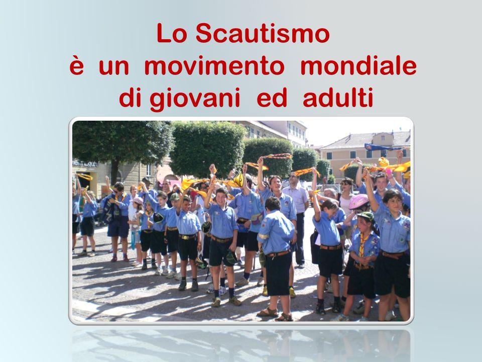 Lo Scautismo è un movimento mondiale di giovani ed adulti