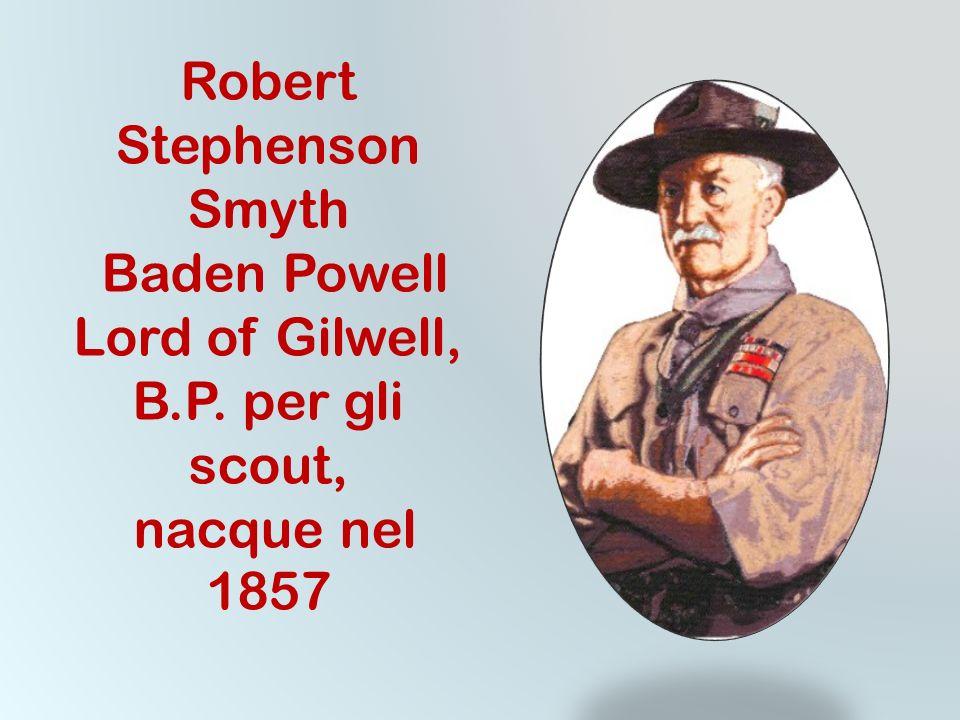 Robert Stephenson Smyth Baden Powell Lord of Gilwell, B. P