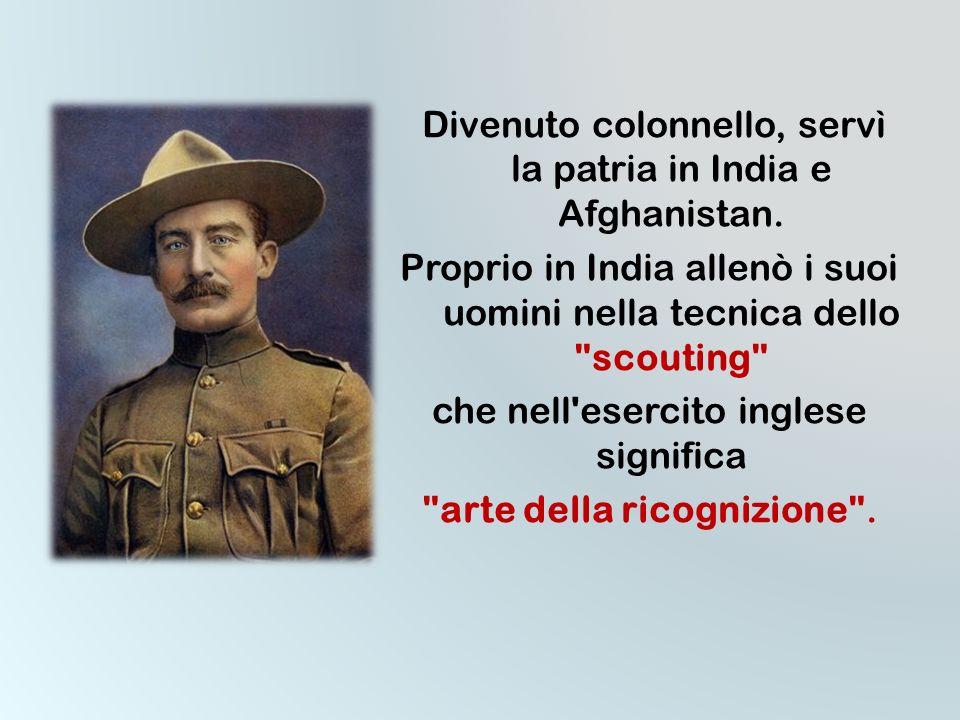 Divenuto colonnello, servì la patria in India e Afghanistan.