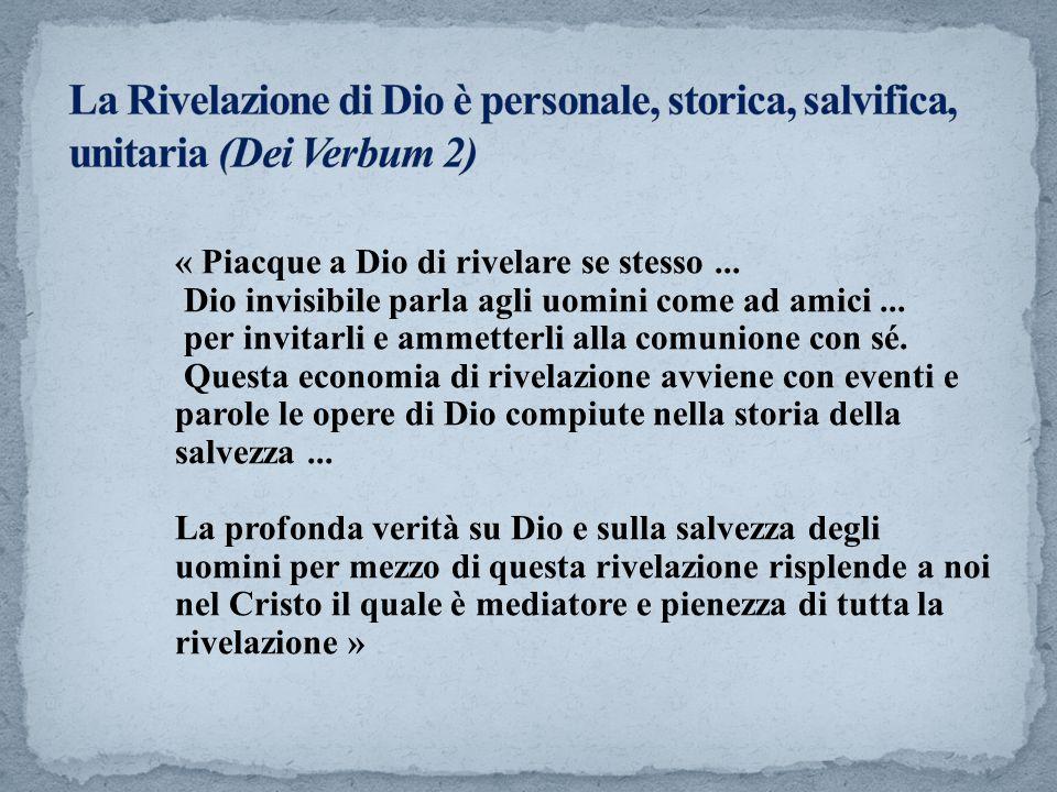 La Rivelazione di Dio è personale, storica, salvifica, unitaria (Dei Verbum 2)