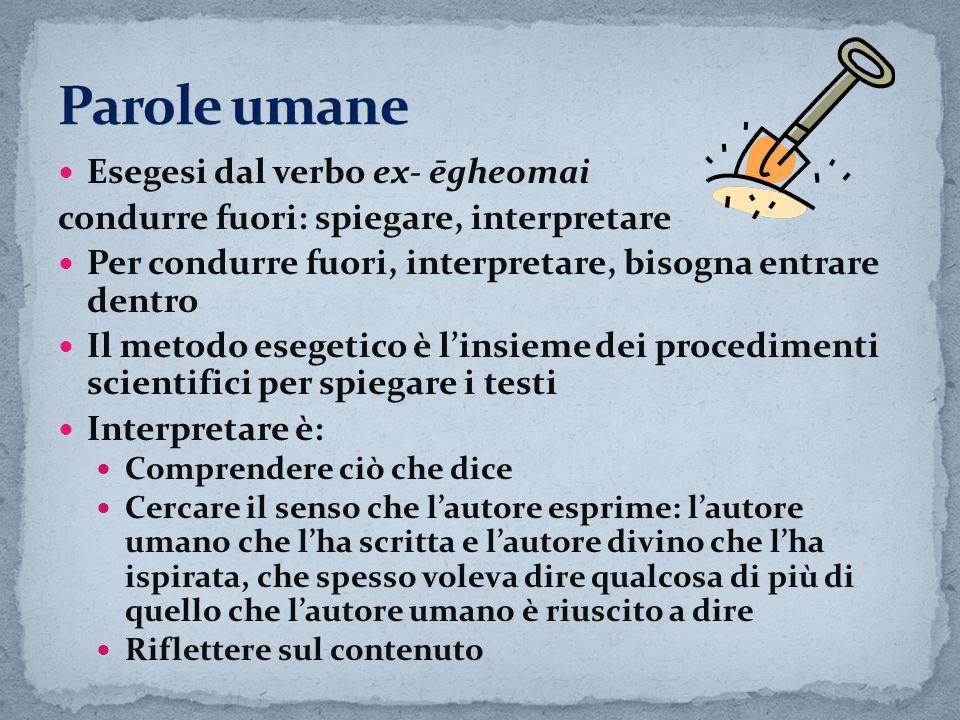 Parole umane Esegesi dal verbo ex- ēgheomai