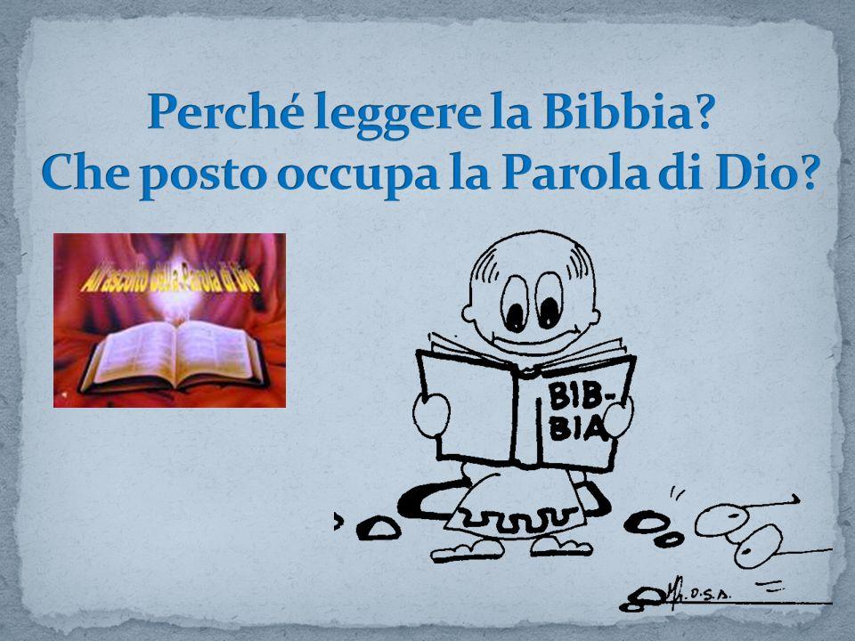 Perché leggere la Bibbia Che posto occupa la Parola di Dio