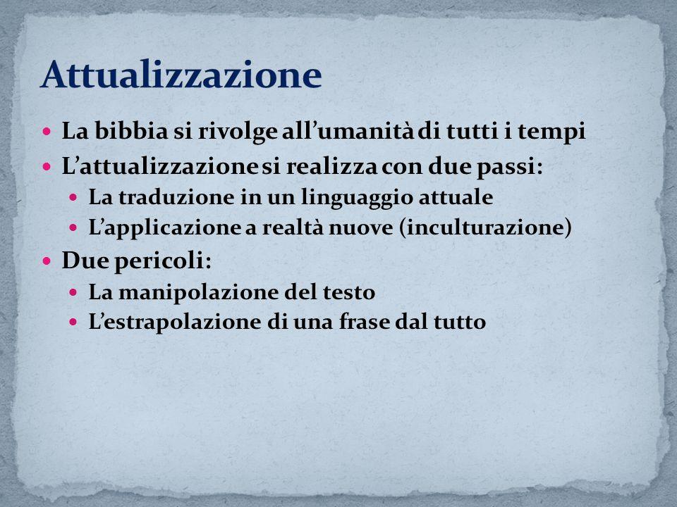 Attualizzazione La bibbia si rivolge all'umanità di tutti i tempi