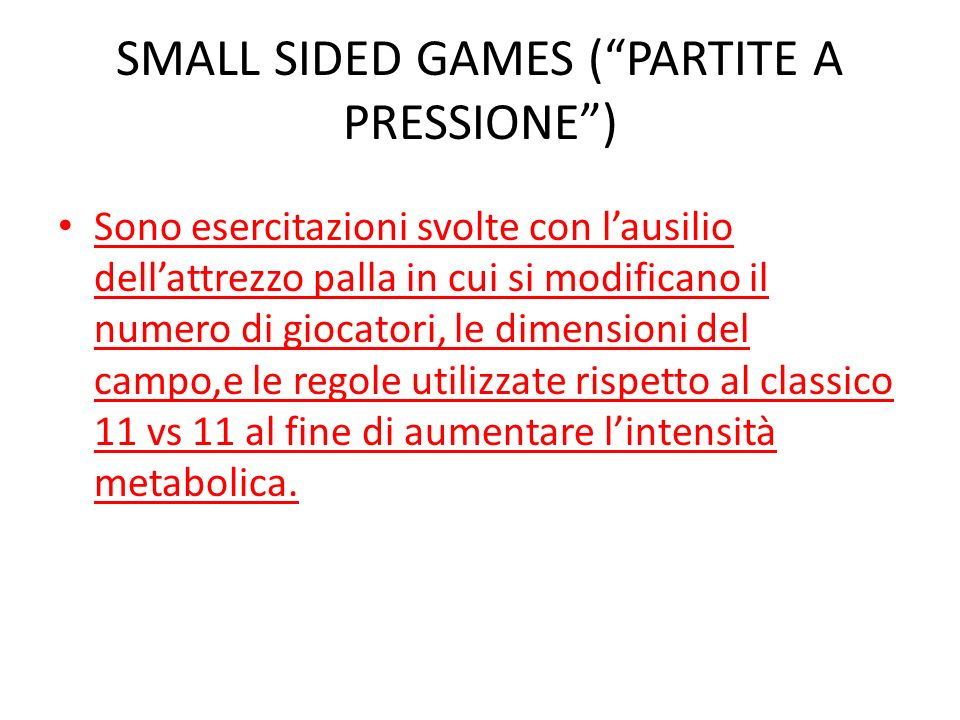 SMALL SIDED GAMES ( PARTITE A PRESSIONE )