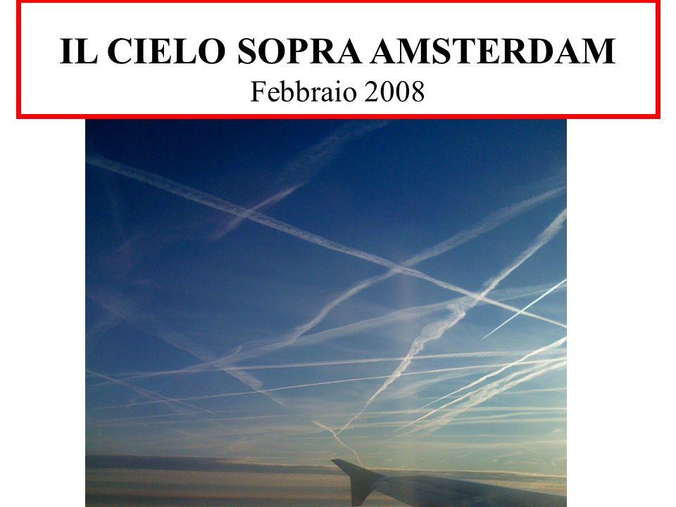 IL CIELO SOPRA AMSTERDAM Febbraio 2008