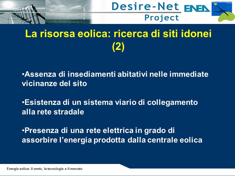 La risorsa eolica: ricerca di siti idonei (2)