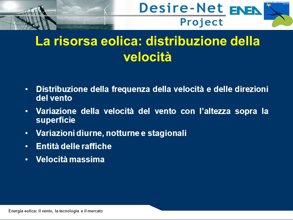 La risorsa eolica: distribuzione della velocità