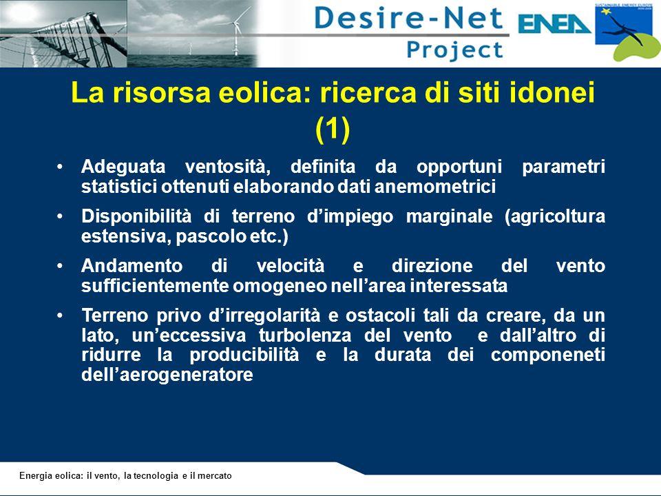 La risorsa eolica: ricerca di siti idonei (1)