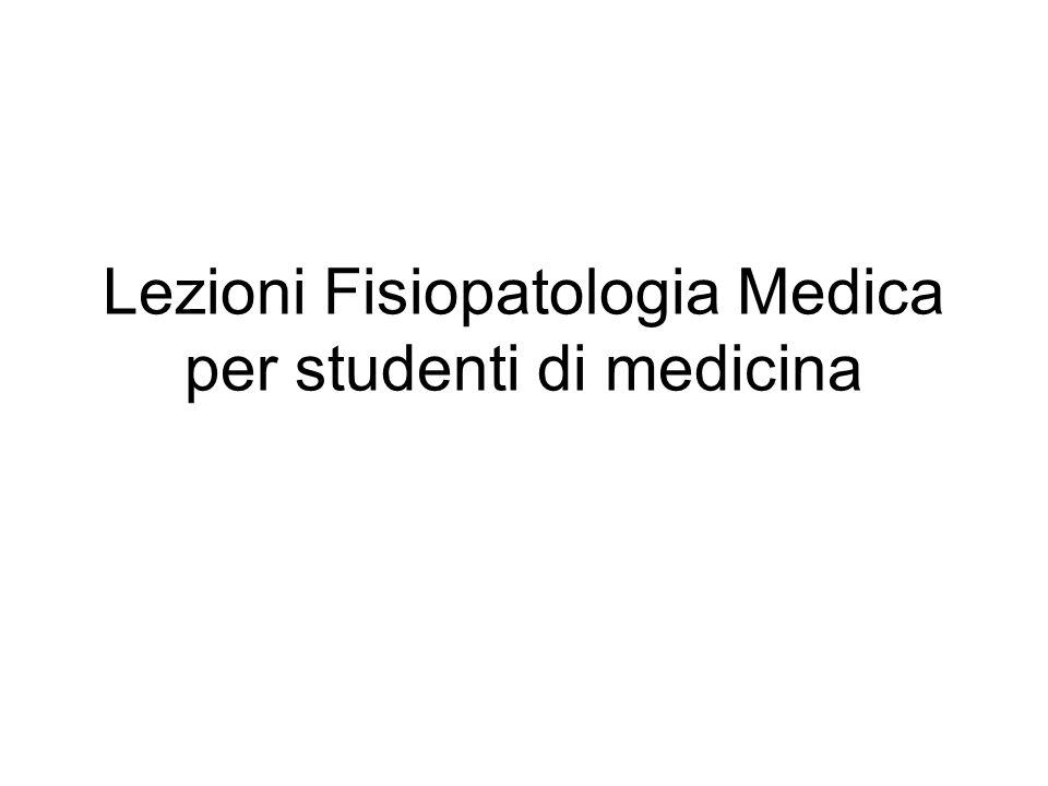Lezioni Fisiopatologia Medica per studenti di medicina