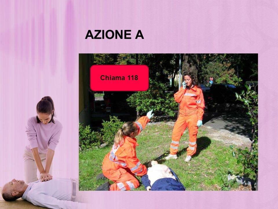 AZIONE A Chiama 118