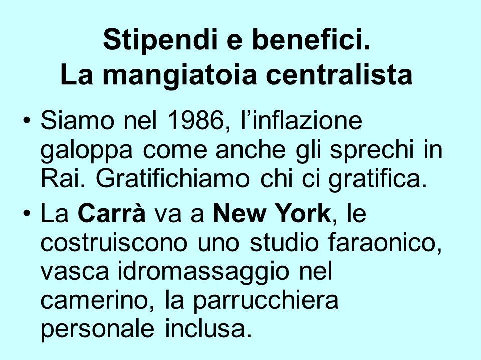 Stipendi e benefici. La mangiatoia centralista