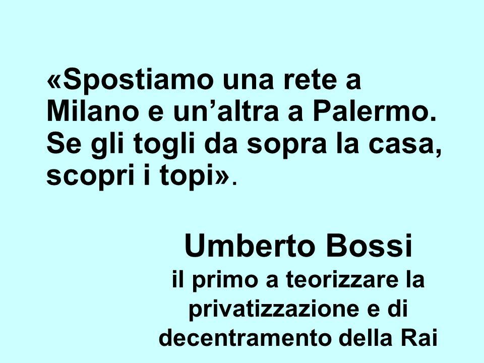 «Spostiamo una rete a Milano e un'altra a Palermo