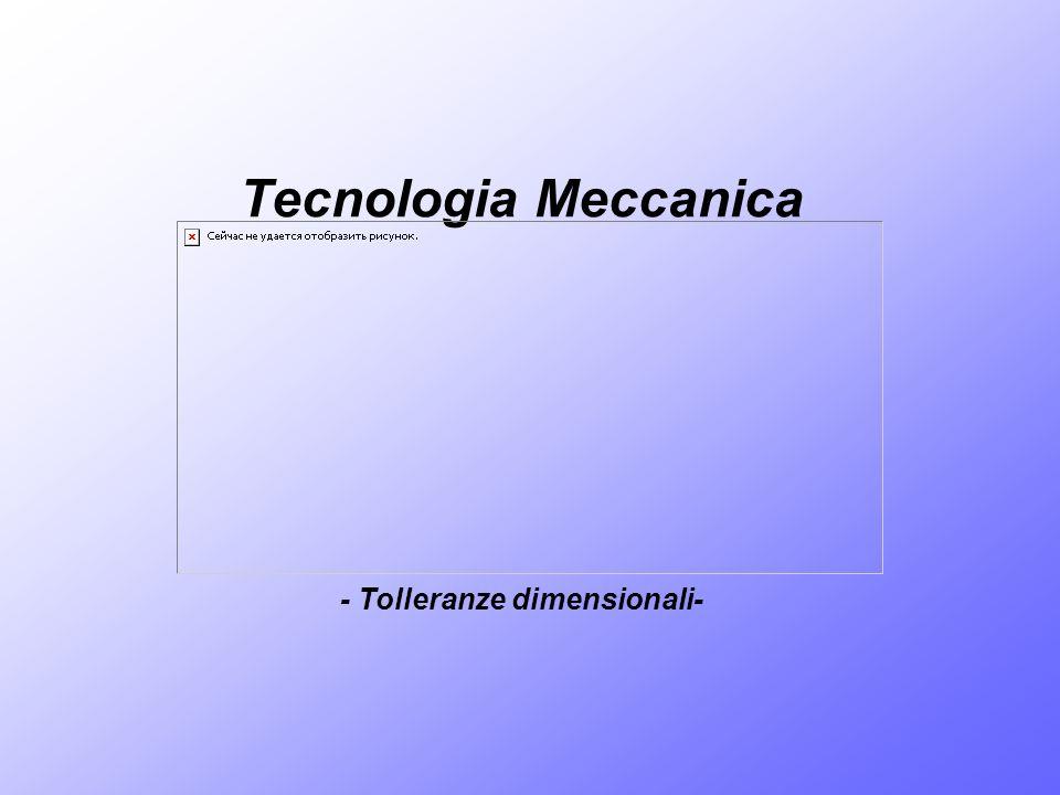 - Tolleranze dimensionali-