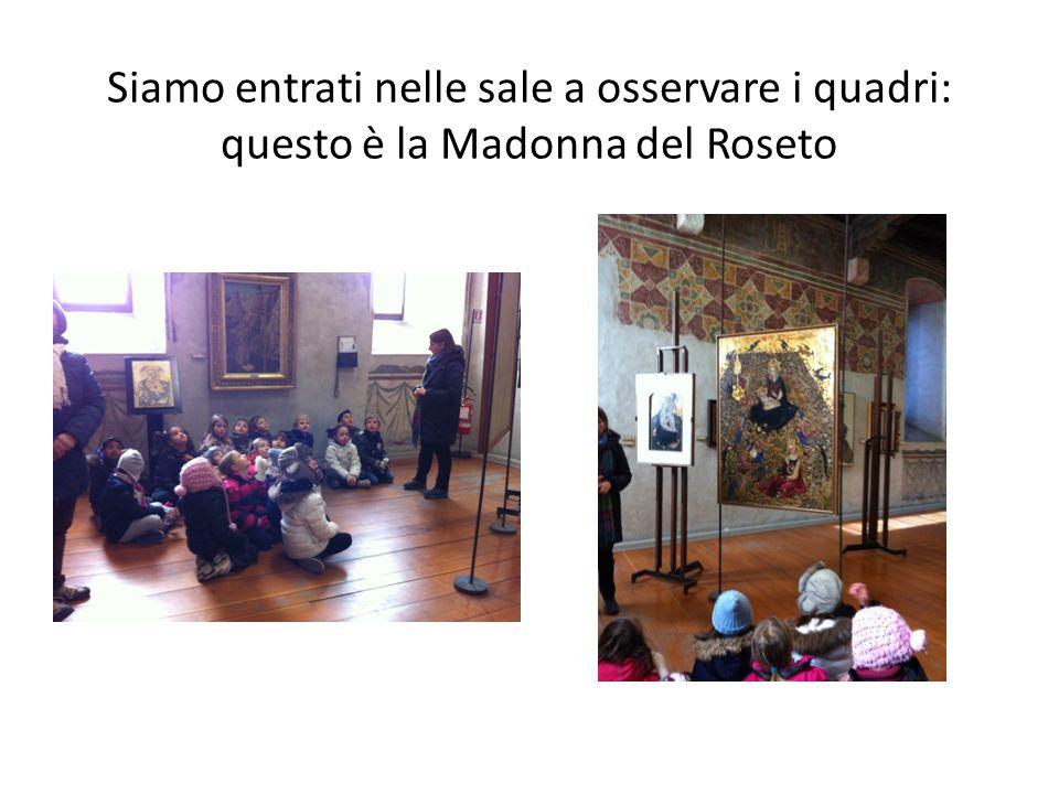 Siamo entrati nelle sale a osservare i quadri: questo è la Madonna del Roseto