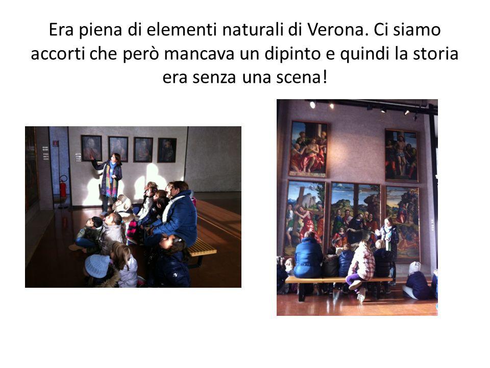 Era piena di elementi naturali di Verona