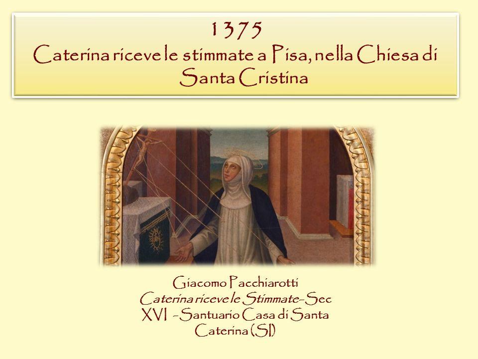 Caterina riceve le stimmate a Pisa, nella Chiesa di Santa Cristina