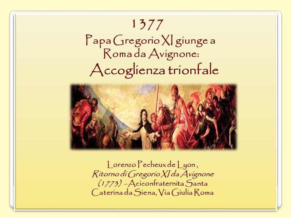 1377 Papa Gregorio XI giunge a Roma da Avignone: Accoglienza trionfale