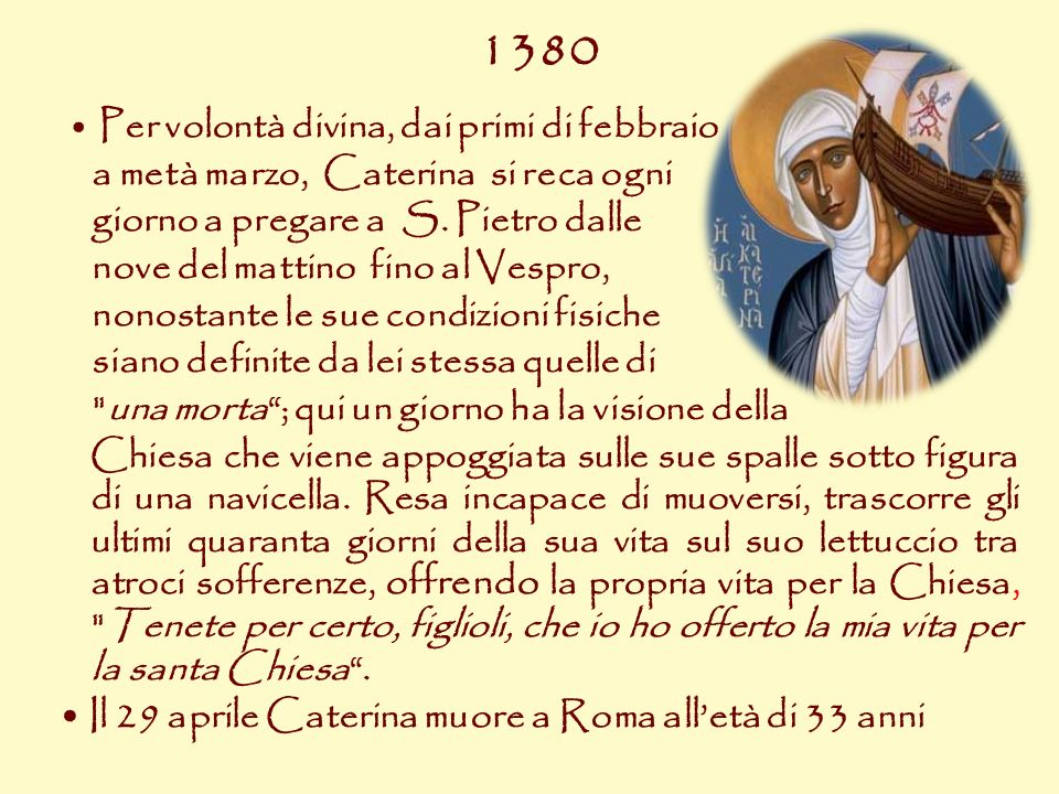 1380 a metà marzo, Caterina si reca ogni