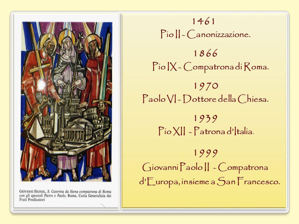 1866 1939 Pio II - Canonizzazione. Pio IX - Compatrona di Roma. 1970