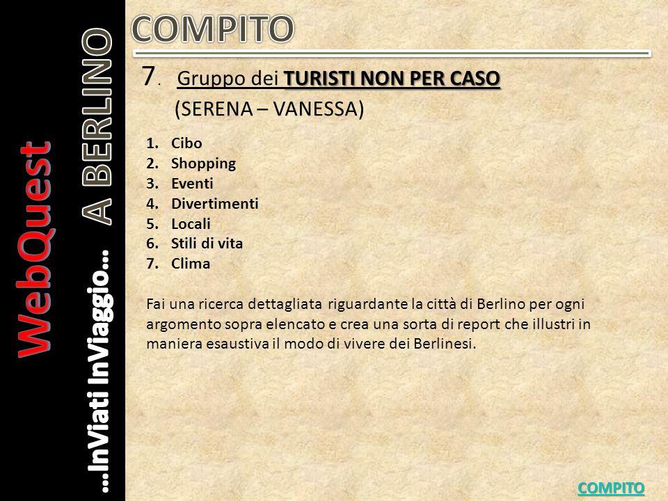 WebQuest A BERLINO COMPITO 7. Gruppo dei TURISTI NON PER CASO