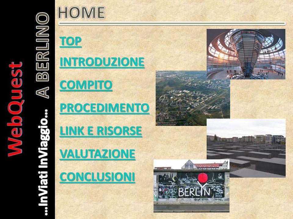 WebQuest A BERLINO HOME TOP INTRODUZIONE COMPITO PROCEDIMENTO