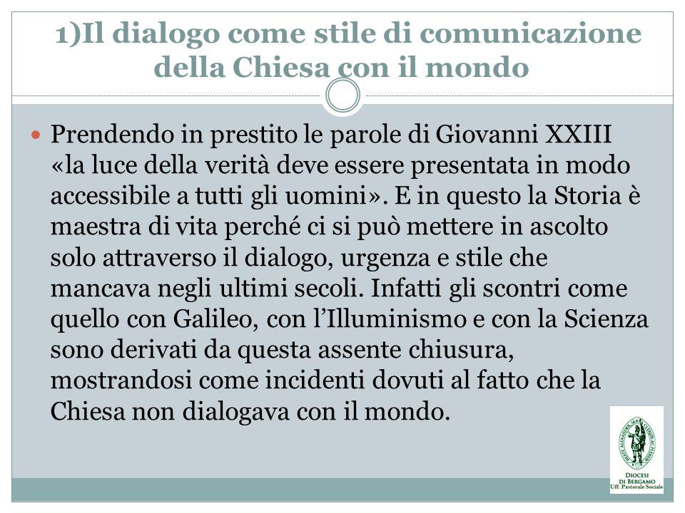 1)Il dialogo come stile di comunicazione della Chiesa con il mondo