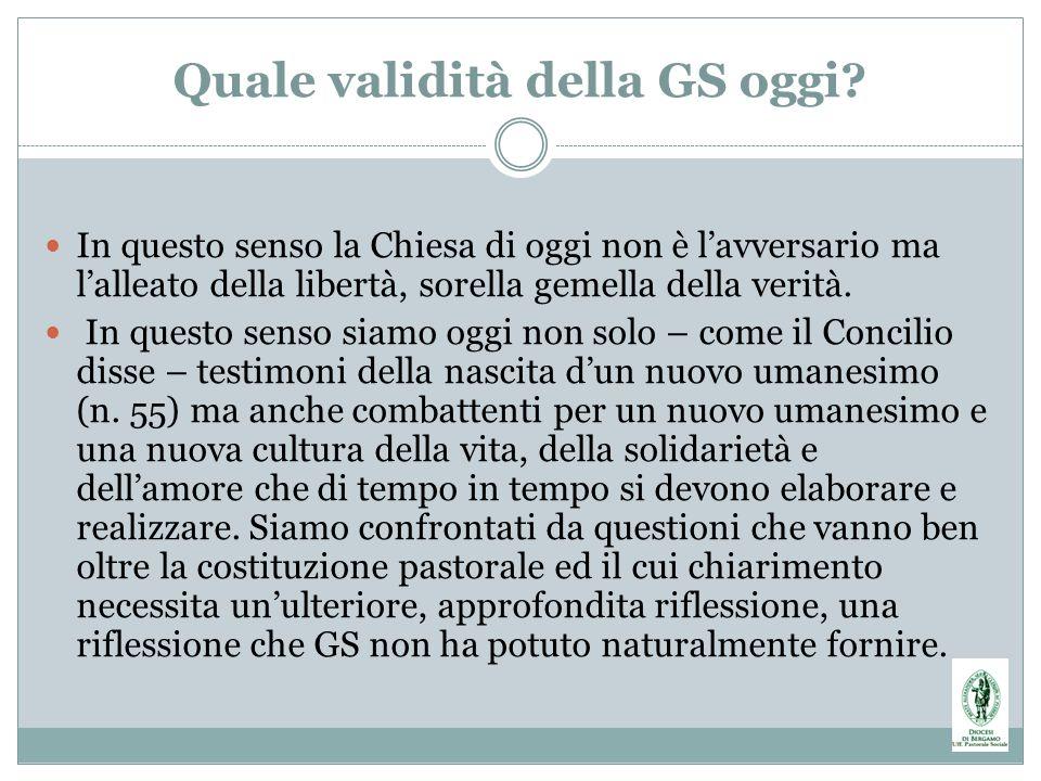 Quale validità della GS oggi