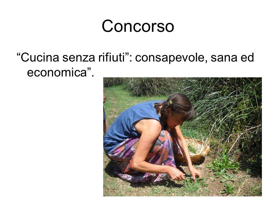 Concorso Cucina senza rifiuti : consapevole, sana ed economica .