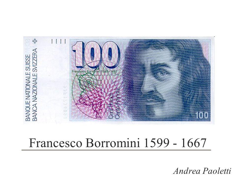 Francesco Borromini 1599 - 1667 Andrea Paoletti