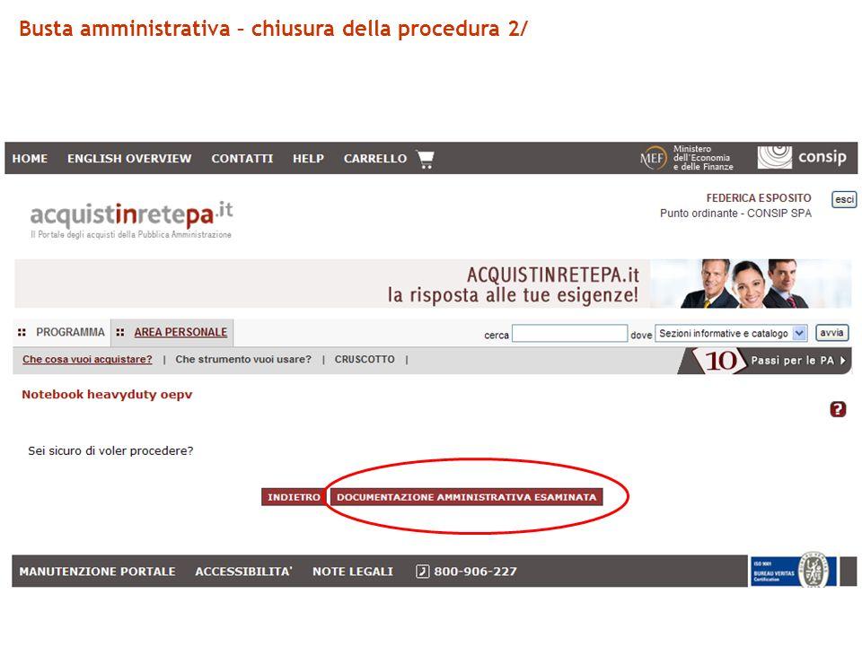 Busta amministrativa – chiusura della procedura 2/