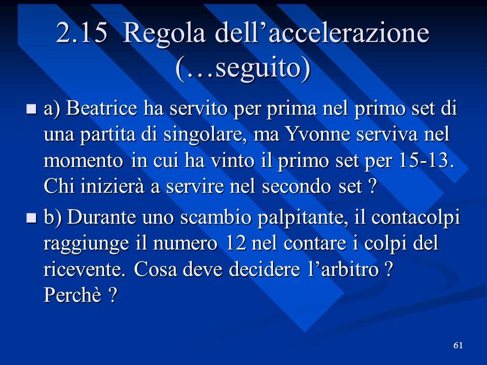 2.15 Regola dell'accelerazione (…seguito)