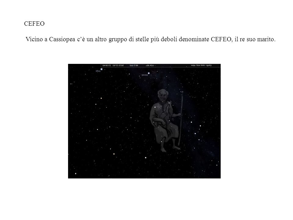 CEFEOVicino a Cassiopea c'è un altro gruppo di stelle più deboli denominate CEFEO, il re suo marito.