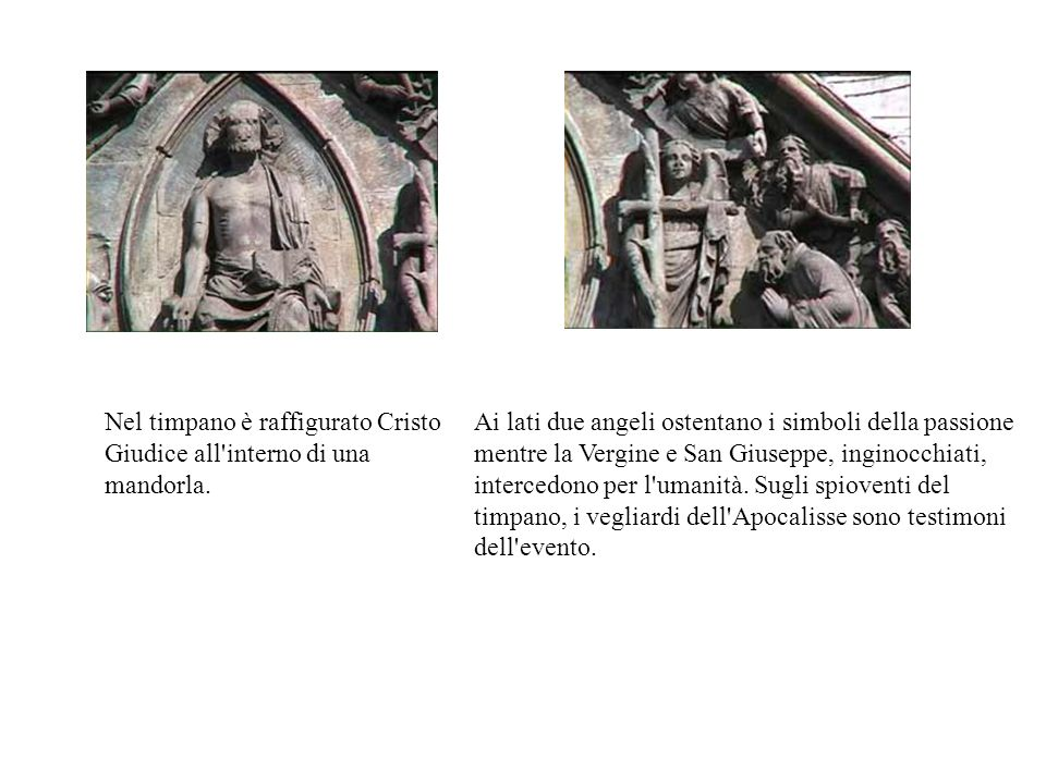 Nel timpano è raffigurato Cristo Giudice all interno di una mandorla.