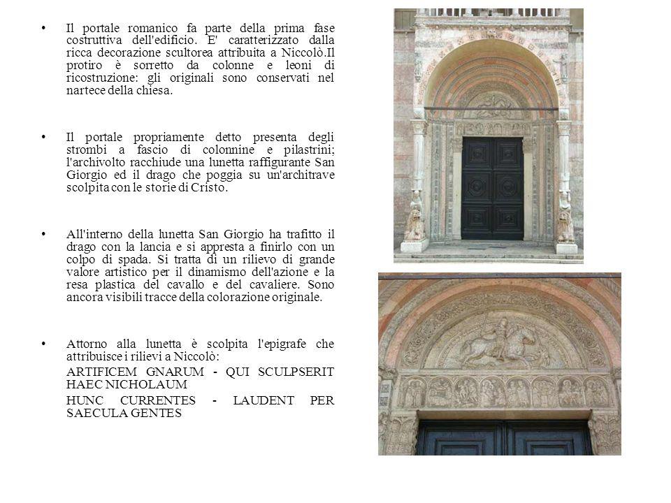 Il portale romanico fa parte della prima fase costruttiva dell edificio. E caratterizzato dalla ricca decorazione scultorea attribuita a Niccolò.Il protiro è sorretto da colonne e leoni di ricostruzione: gli originali sono conservati nel nartece della chiesa.