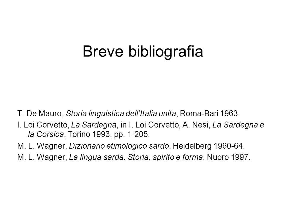 Breve bibliografia T. De Mauro, Storia linguistica dell'Italia unita, Roma-Bari 1963.