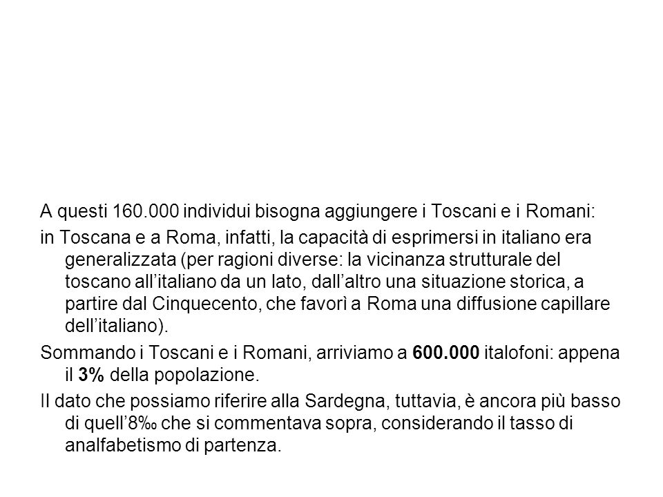 A questi 160.000 individui bisogna aggiungere i Toscani e i Romani: