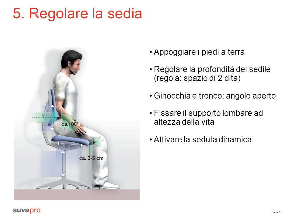 5. Regolare la sedia Appoggiare i piedi a terra